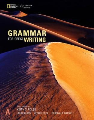 Grammar for Great Writing A - Blass, Laurie, and Mitchell, Deborah, and Folse, Keith