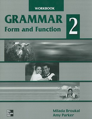 Grammar Form and Function, Level 2 - Broukal, Milada, and Parker, Amy