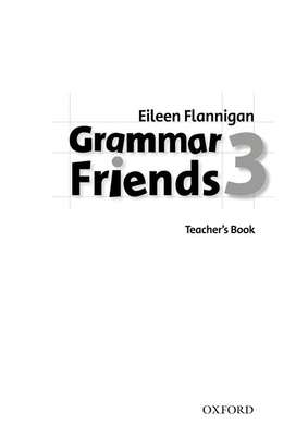 Grammar Friends 3: Teacher's Book - Ward, Tim, QC, and Flannigan, Eileen