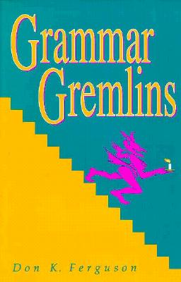 Grammar Gremlins - Ferguson, Don K