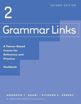 Grammar Links 2: Workbook - Mahnke, M Kathleen, and O'Dowd, Elizabeth