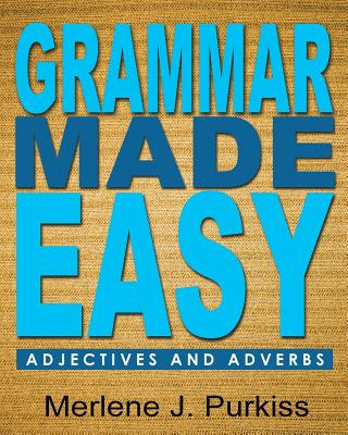 Grammar Made Easy: Adjectives and Adverbs - Purkiss, Merlene J