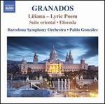Granados: Liliana - Lyric Poem; Suite oriental; Elisenda