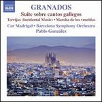 Granados: Suite sobre cantos gallegos; Torrijos; Marcha de los vencidos