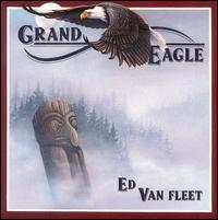 Grand Eagle - Ed Van Fleet