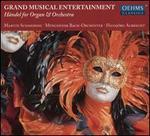 Grand Musical Entertainment: Händel for Organ & Orchestra