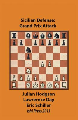 Grand Prix Attack F4 Against the Sicilian - Hodgson, Julian, and Day, Lawrence, and Schiller, Eric