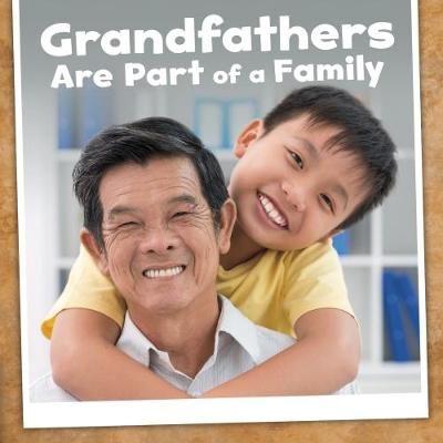 Grandfathers Are Part of a Family - Raatma, Lucia