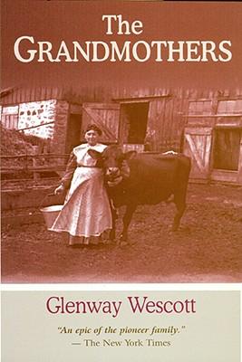 Grandmothers: A Family Portrait - Wescott, Glenway