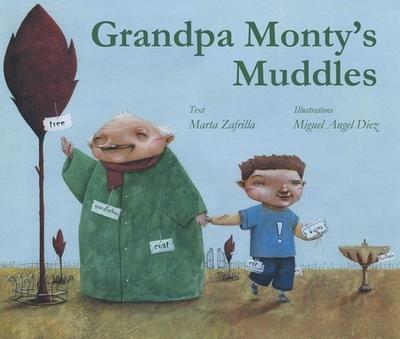 Grandpa Monty's Muddles - Zafrilla, Marta, and Brokenbrow, Jon (Translated by)