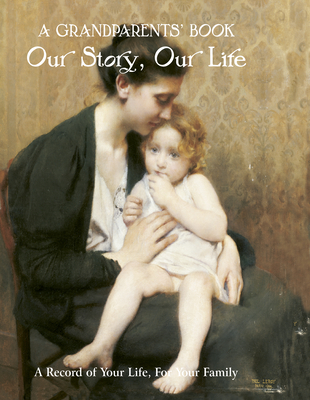 Grandparent's Book: Our Story, Our Life -