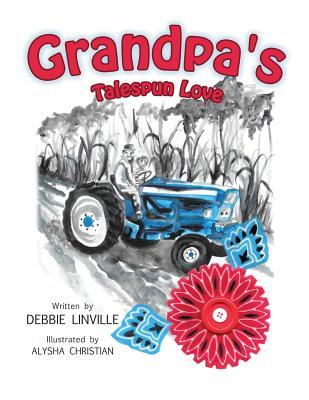 Grandpa's Talespun Love - Linville, Debbie