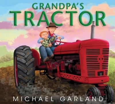Grandpa's Tractor - Garland, Michael