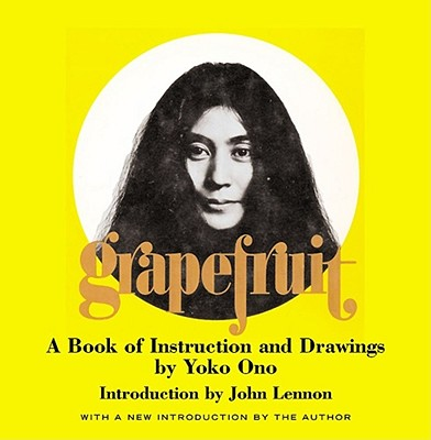 Grapefruit: A Book of Instructions and Drawings by Yoko Ono - Ono, Yoko