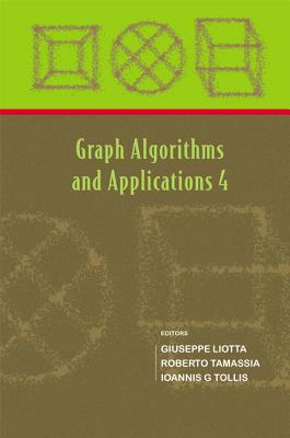 Graph Algorithms and Applications 4 - Liotta, Giuseppe, and Tamassia, Roberto, and Tollis, Ioannis G