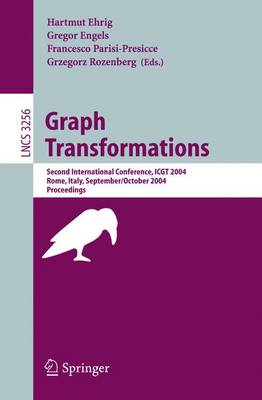 Graph Transformations: Second International Conference, Icgt 2004, Rome, Italy, September 28 - October 1, 2004, Proceedings - Ehrig, Hartmut (Editor), and Engels, Gregor (Editor), and Parisi-Presicce, Francesco (Editor)