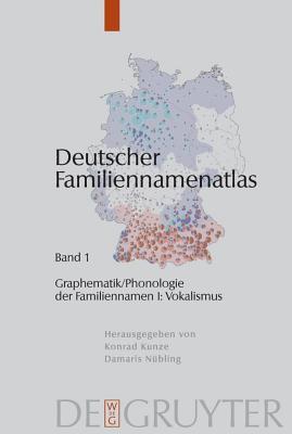 Graphematik/Phonologie Der Familiennamen I: Vokalismus (German Edition) - Damaris N?bling; Editor-Konrad Kunze
