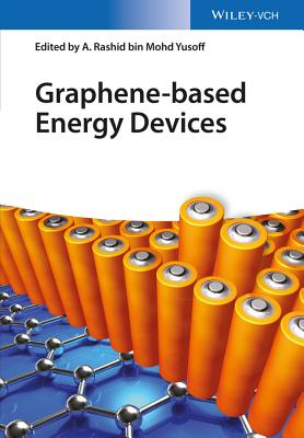 Graphene-Based Energy Devices - Yusoff, A. Rashid Bin Mohd (Editor)