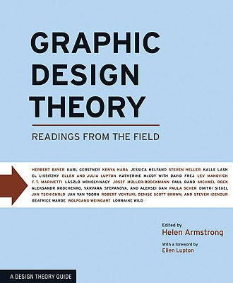 Graphic Design Theory: Readings from the Field - Armstrong, Helen