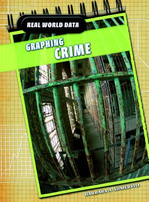 Graphing Crime - Somervill, Barbara A