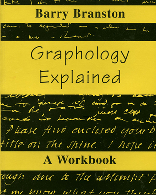 Graphology Explained: A Workbook - Branston, Barry