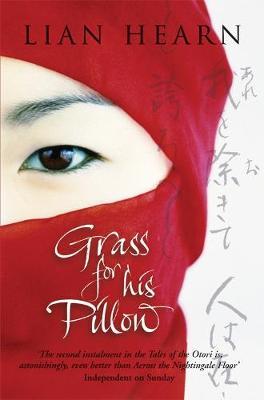 Grass for His Pillow. Lian Hearn - Hearn, Lian
