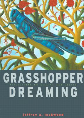 Grasshopper Dreaming - Lockwood, Jeffrey A