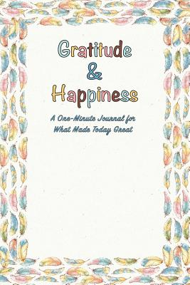 Gratitude & Happiness: A One Minute Journal For What Made Today Great - Press Co, Butter
