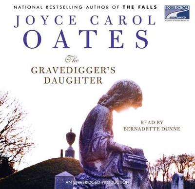 Gravedigger's Daughter - Oates, Joyce Carol, and Dunne, Bernadette (Read by)