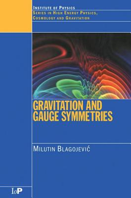 Gravitation and Gauge Symmetries - Blagojevic, M