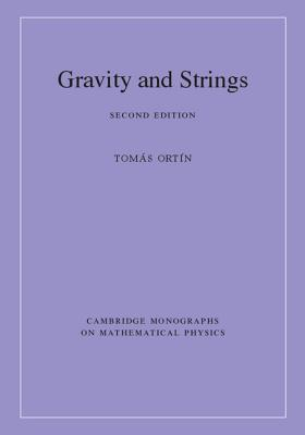 Gravity and Strings - Ortin, Tomas