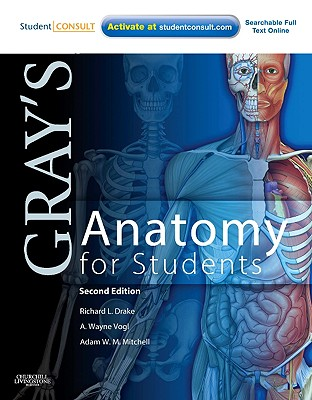 Gray's Anatomy for Students - Drake, Richard, and Vogl, A Wayne, and Mitchell, Adam W M