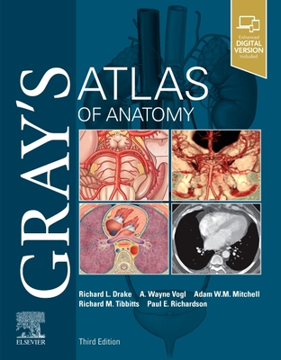 Gray's Atlas of Anatomy - Drake, Richard, Dr., PhD, and Vogl, A. Wayne, and Mitchell, Adam W. M.