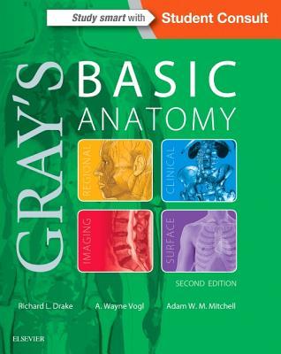 9780323474047: Gray\'s Basic Anatomy - Richard Drake, A. Wayne Vogl ...