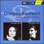 Grazyna Bacewicz: Sonatas for Violin & Piano