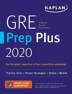 GRE Prep Plus 2020: 6 Practice Tests + Proven Strategies + Online + Video + Mobile - Kaplan Test Prep
