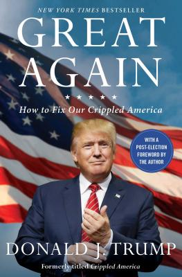 Great Again: How to Fix Our Crippled America - Trump, Donald J
