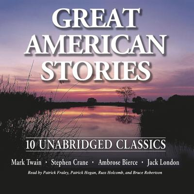 Great American Stories - Twain, Mark (Editor), and Crane, Stephen, and Bierce, Ambrose