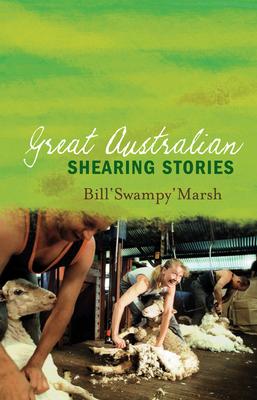 Great Australian Shearing Stories - Marsh, Bill