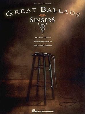 Great Ballads for Singers - Hal Leonard Publishing Corporation