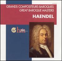 Great Baroque Masters: Haendel - Chiara Banchini (violin); Christopher Royall (counter tenor); David Thomas (bass); Deller Consort;...