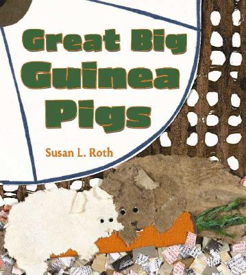 Great Big Guinea Pigs - Roth, Susan L