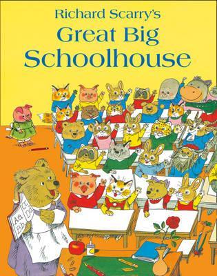 Great Big Schoolhouse. Richard Scarry - Scarry, Richard