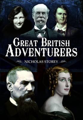 Great British Adventurers - Storey, Nicholas