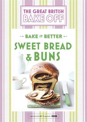 Great British Bake Off - Bake it Better (No.7): Sweet Bread & Buns - Collister, Linda