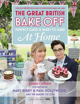 Great British Bake Off - Perfect Cakes & Bakes To Make At Home - Collister, Linda