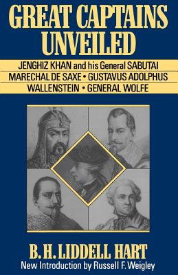 Great Captains Unveiled - Liddell Hart, Basil Henry