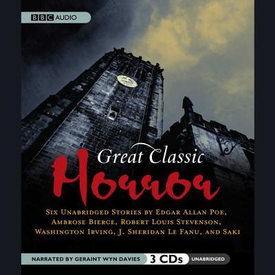 Great Classic Horror: Six Unabridged Stories - Bierce, Ambrose, and Stevenson, Robert Louis, and Irving, Washington