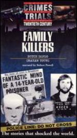 Great Crimes and Trials of the Twentieth Century: Family Killers