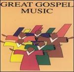 Great Gospel Music: Choir Compilation